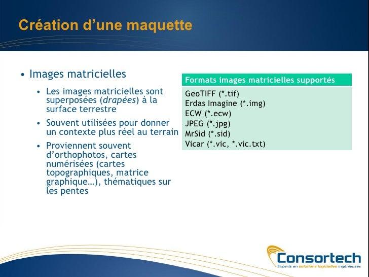 Création d'une maquette• Images matricielles                   Formats images matricielles supportés   • Les images matric...