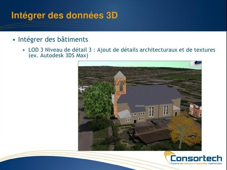 Intégrer des données 3D• Intégrer des bâtiments   • LOD 3 Niveau de détail 3 : Ajout de détails architecturaux et de textu...