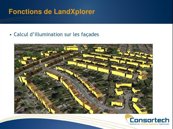 Fonctions de LandXplorer• Calcul d'illumination sur les façades