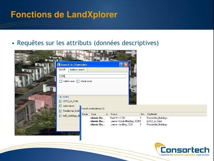 Fonctions de LandXplorer• Requêtes sur les attributs (données descriptives)