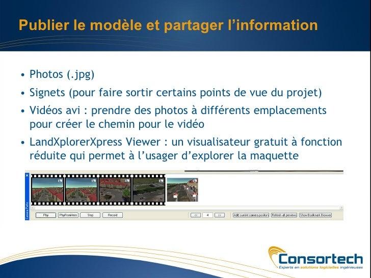 Publier le modèle et partager l'information• Photos (.jpg)• Signets (pour faire sortir certains points de vue du projet)• ...