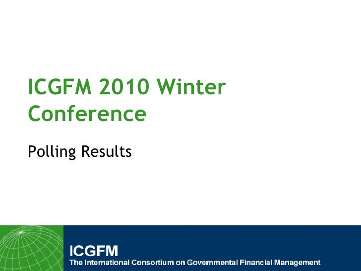 ICGFM 2010 Winter Conference Polling Results