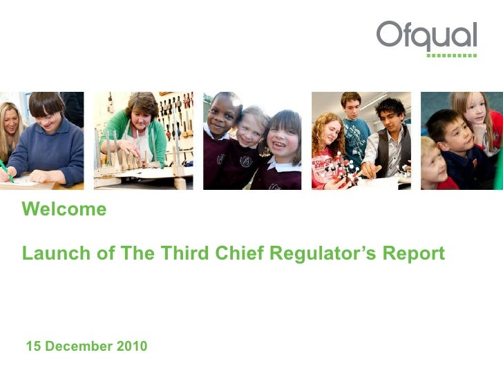 Welcome Launch of The Third Chief Regulator's Report  15 December 2010
