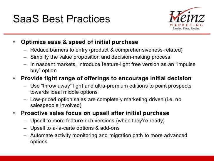 SaaS Best Practices <ul><li>Optimize ease & speed of initial purchase </li></ul><ul><ul><li>Reduce barriers to entry (prod...