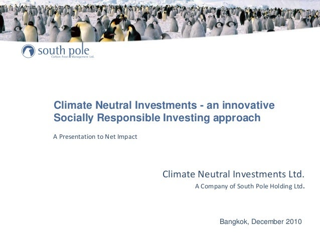 Climate Neutral Investments - an innovative Socially Responsible Investing approach Climate Neutral Investments Ltd. A Com...