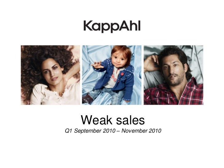Weak salesQ1 September 2010 – November 2010
