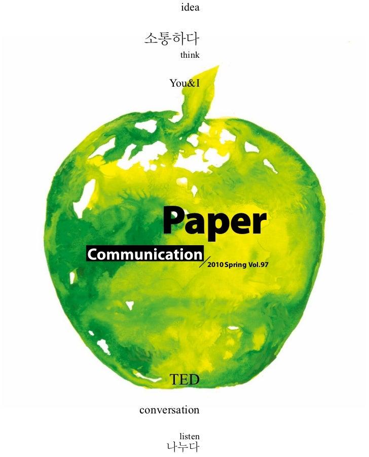 idea소통하다        think     You&I    Paper                2010 Spring Vol. 97     TEDconversation       listen     나누다