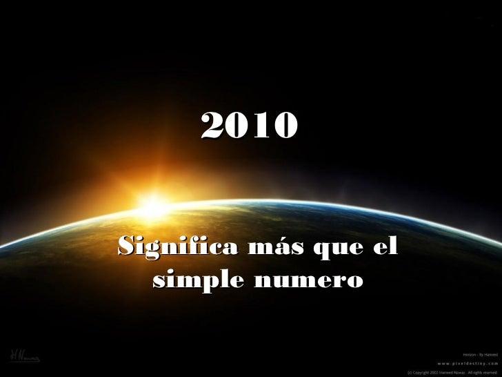 2010Significa más que el  simple numero