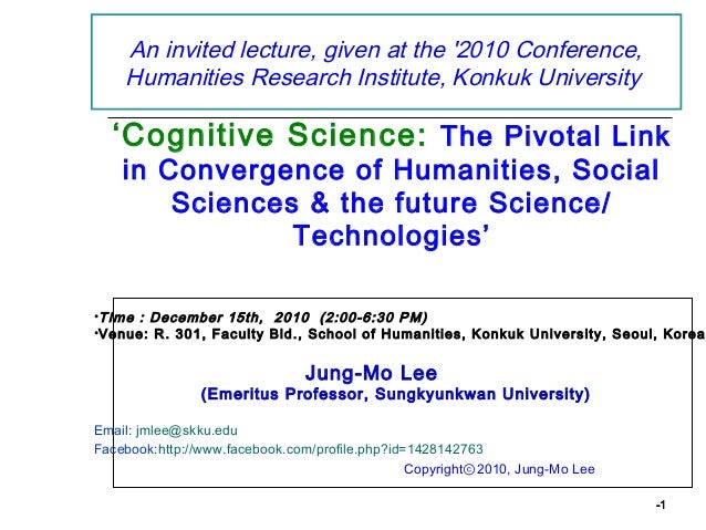 An invited lecture, given at the 2010 Conference,    Humanities Research Institute, Konkuk University  'Cognitive Science:...
