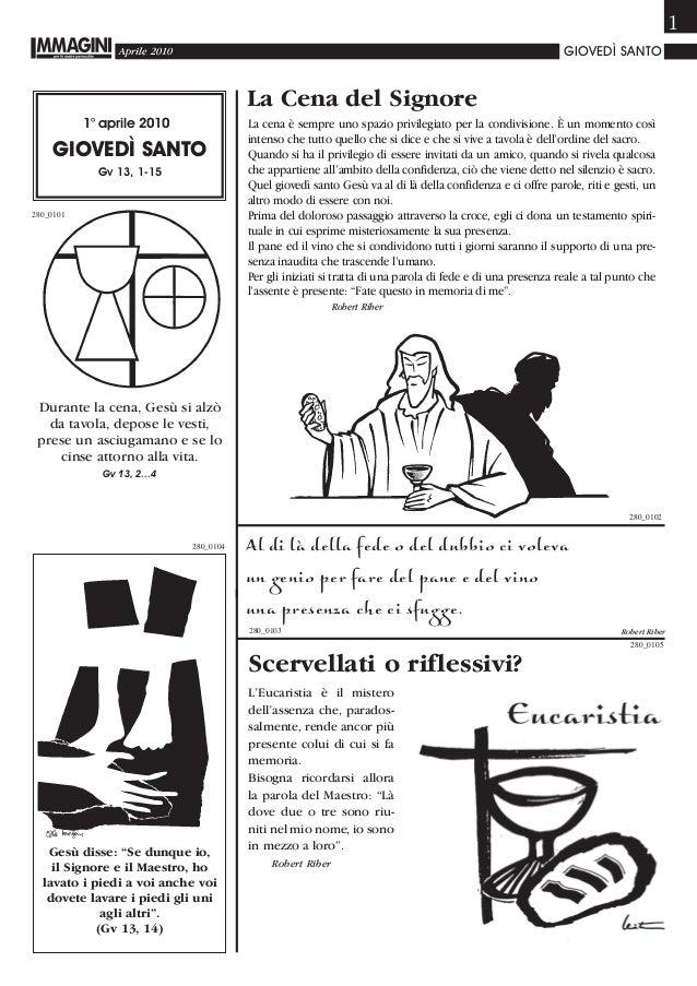 """1 Aprile 2010 GIOVEDÌ SANTO MAGINI Gesù disse: """"Se dunque io, il Signore e il Maestro, ho lavato i piedi a voi anche voi d..."""