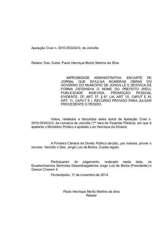 Apelação Cível n. 2010.053432-0, de Joinville Relator: Des. Subst. Paulo Henrique Moritz Martins da Silva IMPROBIDADE ADMI...