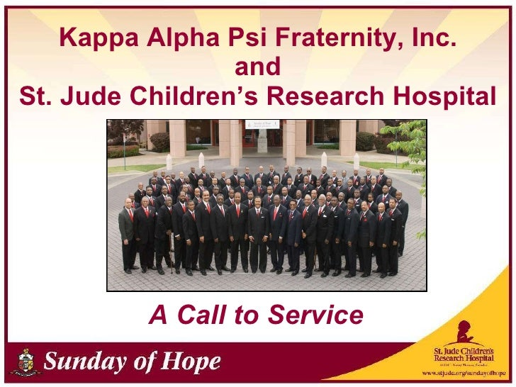 Kappa Alpha Psi Fraternity, Inc. and St. Jude Children's Research Hospital A Call to Service