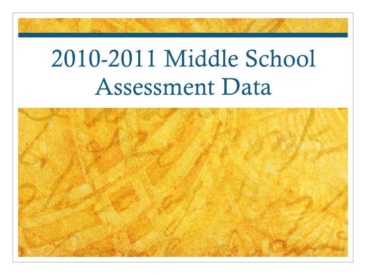 2010-2011 Middle School Assessment Data