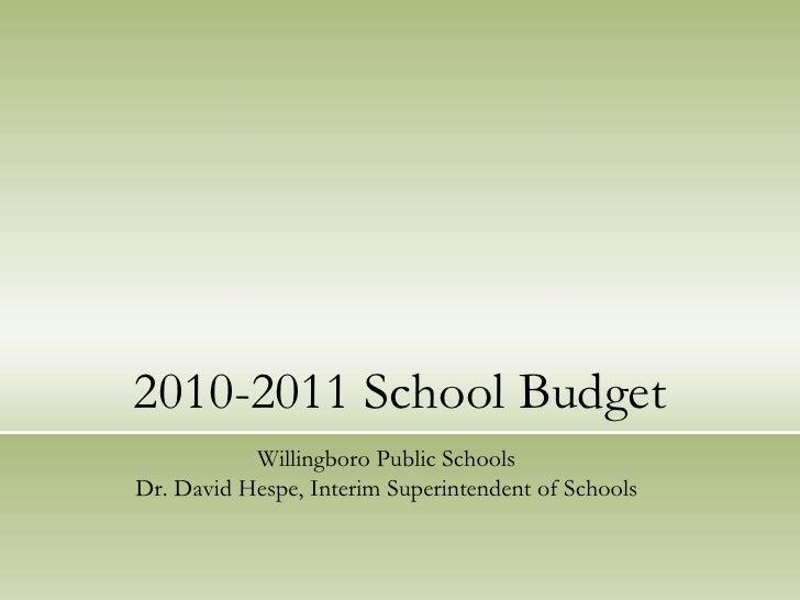 2010-2011 School Budget<br />Willingboro Public SchoolsDr. David Hespe, Interim Superintendent of Schools<br />