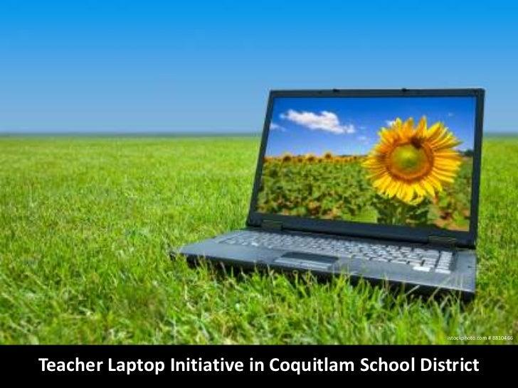 istockphoto.com # 8810466<br />Teacher Laptop Initiative in Coquitlam School District<br />