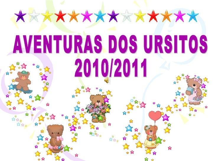 AVENTURAS DOS URSITOS 2010/2011