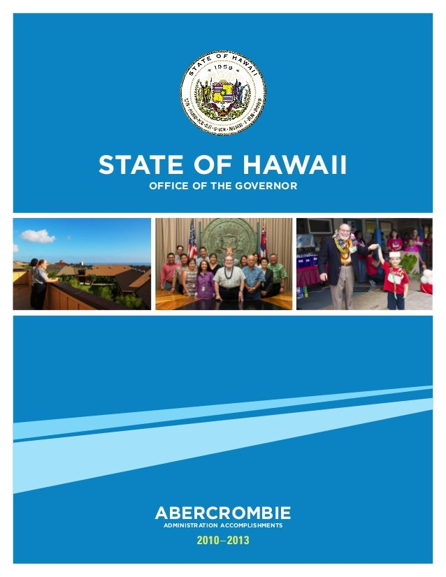 STATE OF HAWAII OFFICE OF THE GOVERNOR  ABERCROMBIE ADMINISTRATION ACCOMPLISHMENTS  2010 –2013