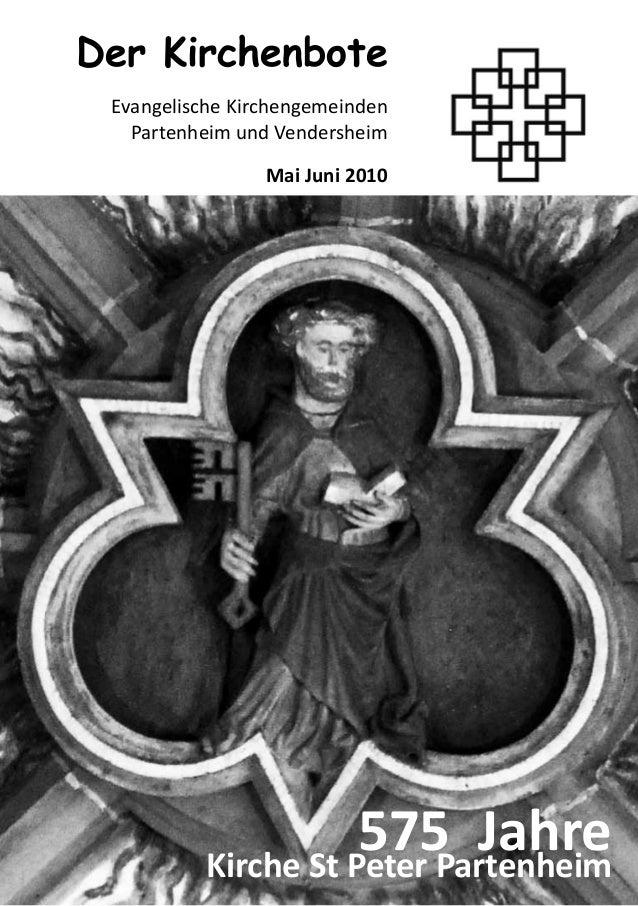 575 JahreKirche St Peter PartenheimDer KirchenboteEvangelische KirchengemeindenPartenheim und VendersheimMai Juni 2010