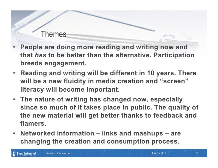 Themes • People are doing more reading and writing now and    that has to be better than the alternative. Participation  ...