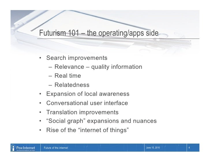 Futurism 101 – the operating/apps side  • Search improvements     – Relevance – quality information     – Real time    ...