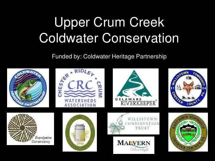 Upper Crum Creek Streamside Landowners Meeting June 3, 2010<br />Funded by: Coldwater Heritage Partnership<br />