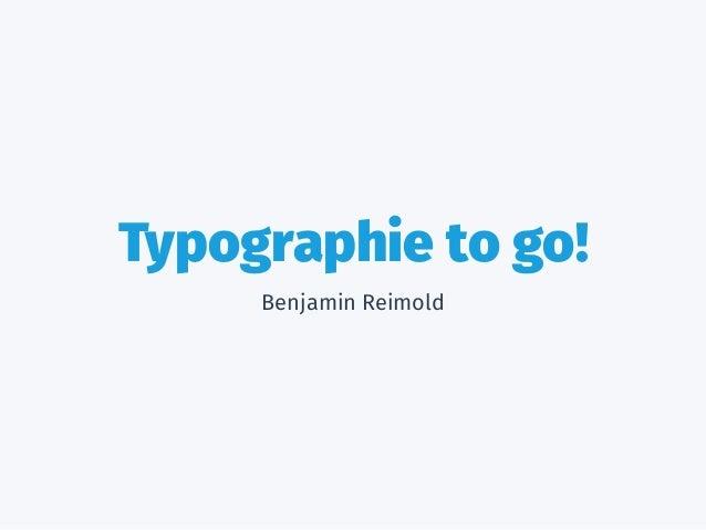 Typographie to go!  Benjamin Reimold