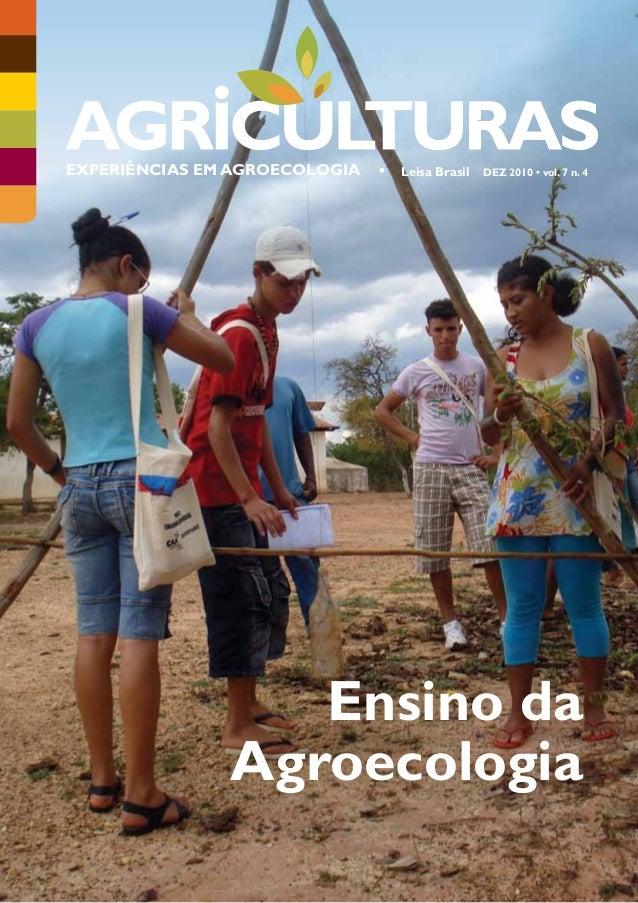 EXPERIÊNCIAS EM AGROECOLOGIA   •   Leisa Brasil   DEZ 2010 • vol. 7 n. 4                  Ensino da               Agroecol...