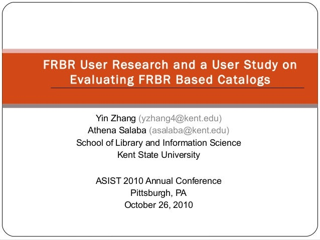 Yin Zhang (yzhang4@kent.edu) Athena Salaba (asalaba@kent.edu) School of Library and Information Science Kent State Univers...