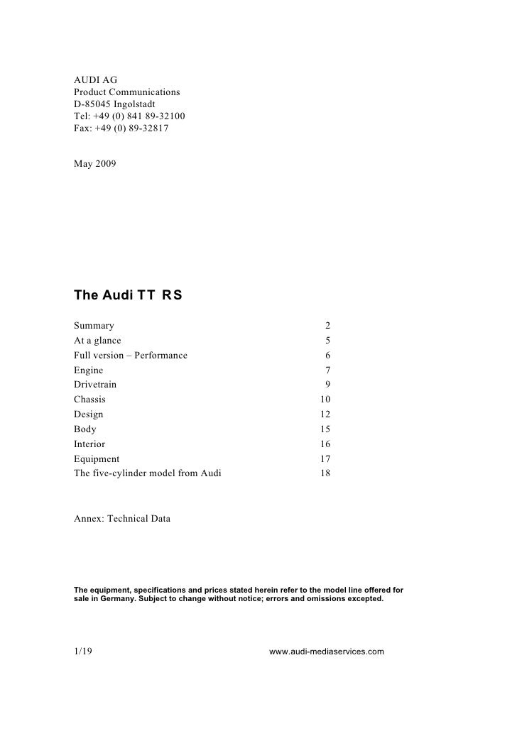 AUDI AG Product Communications D-85045 Ingolstadt Tel: +49 (0) 841 89-32100 Fax: +49 (0) 89-32817   May 2009     The Audi ...