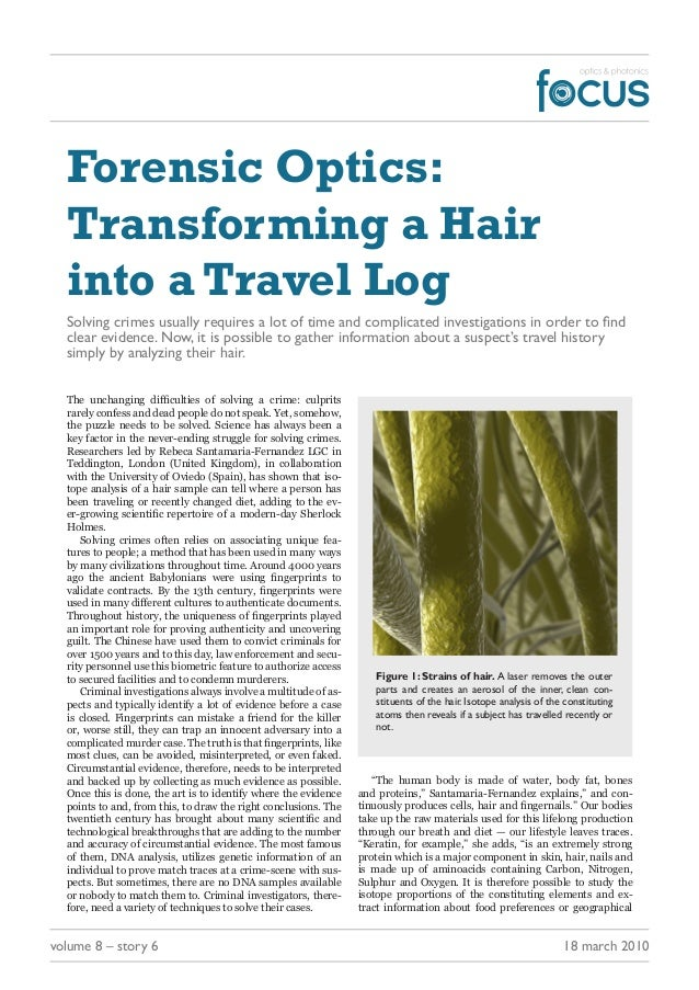 volume 8 – story 6 18 march 2010Forensic Optics:Transforming a Hairinto a Travel LogSolving crimes usually requires a lot ...