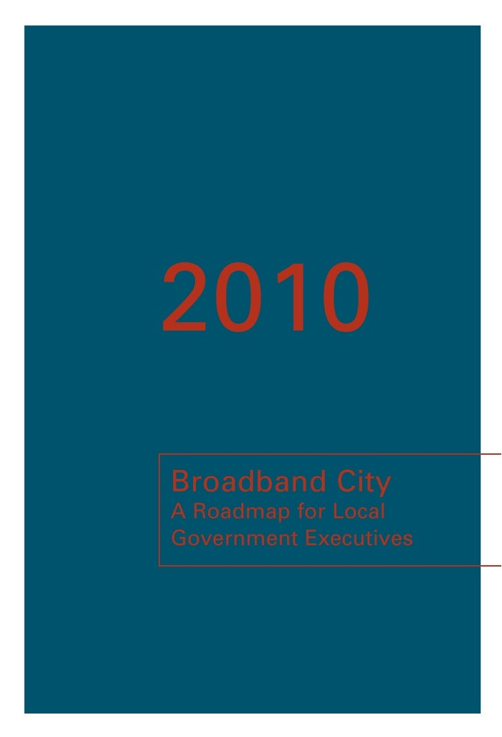 2010 Broadband City A Roadmap for Local Government Executives