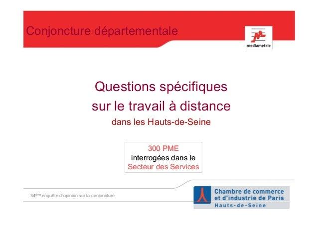 Questions spécifiques sur le travail à distance dans les Hauts-de-Seine Conjoncture départementale 34ème enquête d'opinion...
