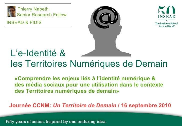L'e-Identité & les Territoires Numériques de Demain <ul><li>«Comprendre les enjeux liés à l'identité numérique & des média...