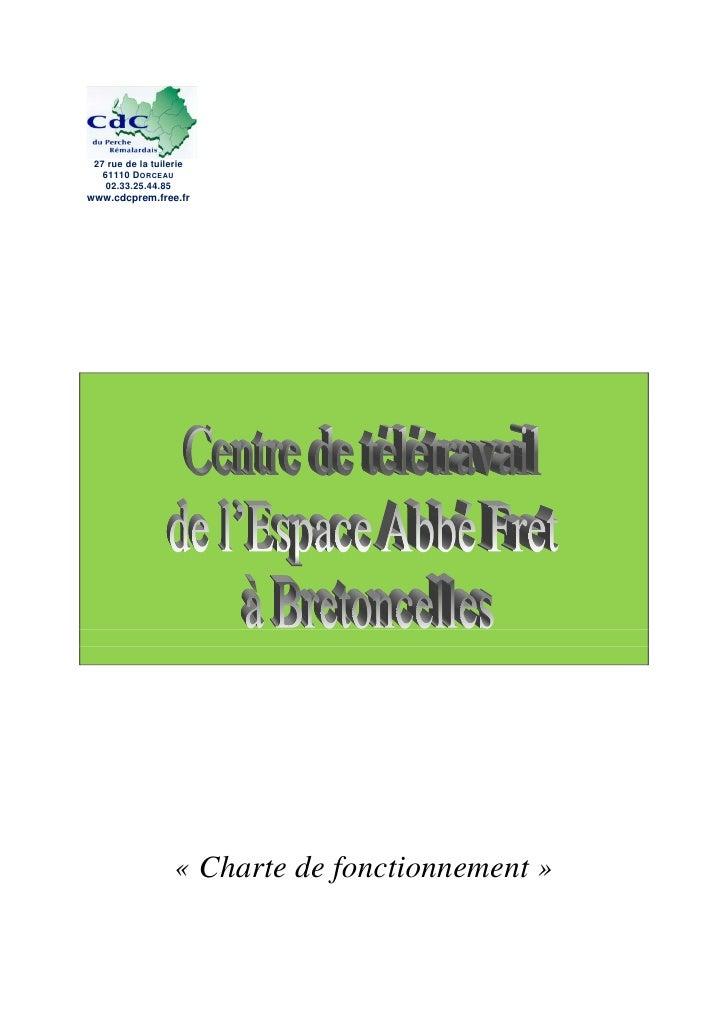 27 rue de la tuilerie   61110 DORCEAU    02.33.25.44.85www.cdcprem.free.fr                    « Charte de fonctionnement »