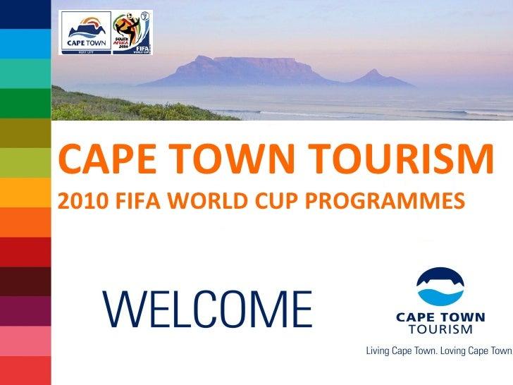 CAPE TOWN TOURISM 2010 FIFA WORLD CUP PROGRAMMES