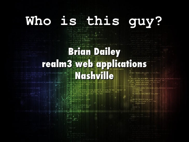 Who is this guy? Brian Dailey realm3 web applications Nashville