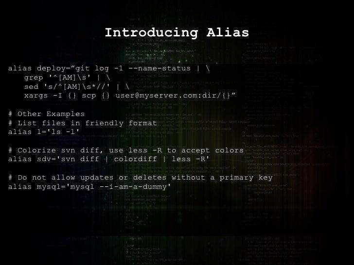 "Introducing Alias alias deploy=""git log -1 --name-status    grep '^[AM]s'    sed 's/^[AM]s*//'    xargs -I {} scp {}  [ema..."