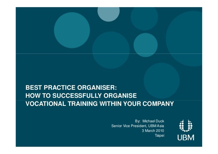 BEST PRACTICE ORGANISER: HOW TO SUCCESSFULLY ORGANISE VOCATIONAL TRAINING WITHIN YOUR COMPANY                             ...
