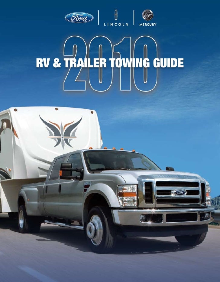 RV & TRAILER TOWING FORD, LINCOLN AND MERCURY        LEAD THE WAY        CONTENTS        Pickups/Chassis Cabs      3-5    ...