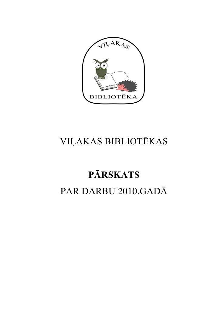 VIĻAKAS BIBLIOTĒKAS    PĀRSKATSPAR DARBU 2010.GADĀ