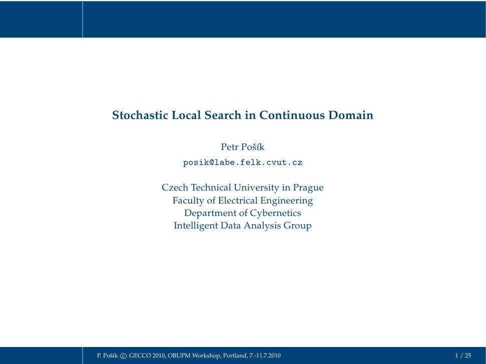 Stochastic Local Search in Continuous Domain                                           Petr Pošík                         ...