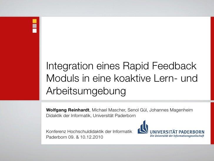 Integration eines Rapid FeedbackModuls in eine koaktive Lern- undArbeitsumgebungWolfgang Reinhardt, Michael Mascher, Senol...