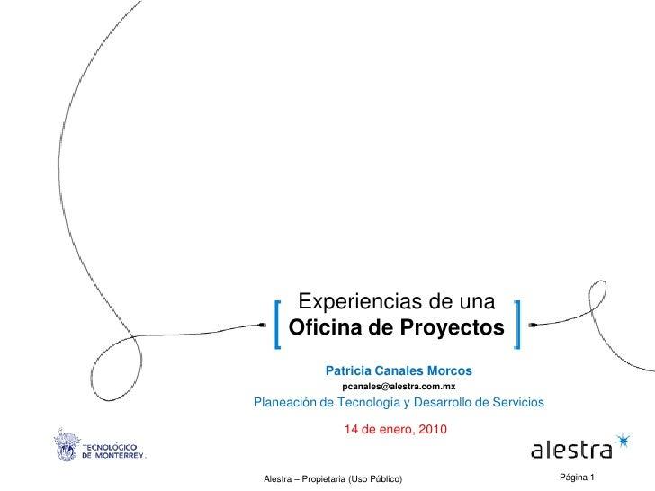 Experiencias de una       Oficina de Proyectos                Patricia Canales Morcos                    pcanales@alestra....