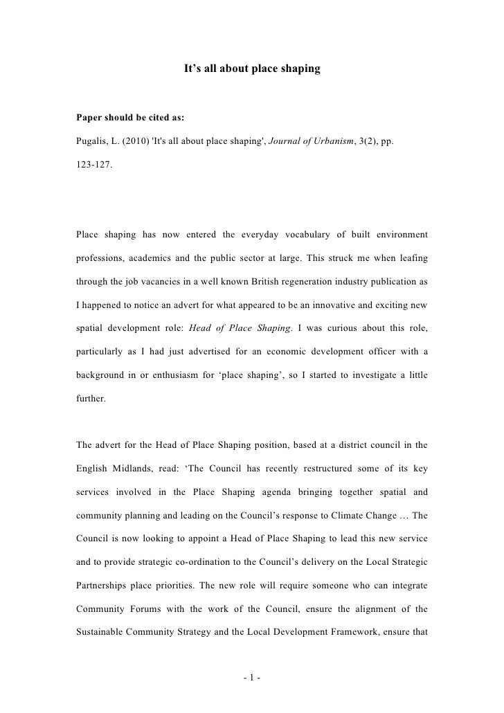 It's all about place shapingPaper should be cited as:Pugalis, L. (2010) Its all about place shaping, Journal of Urbanism, ...