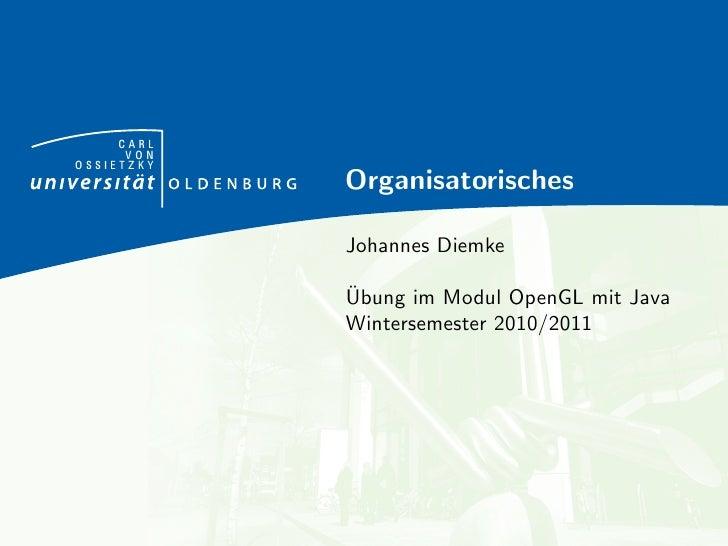 CARL      VONOSSIETZKY            Organisatorisches            Johannes Diemke            ¨            Ubung im Modul Open...