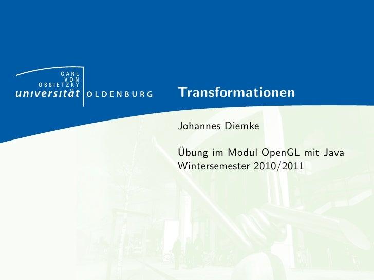 CARL      VONOSSIETZKY            Transformationen            Johannes Diemke            ¨            Ubung im Modul OpenG...