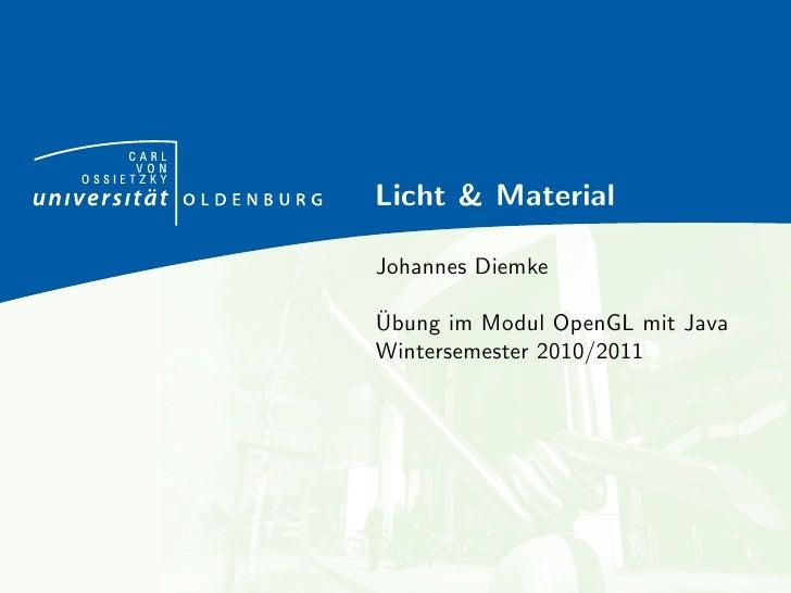 CARL      VONOSSIETZKY            Licht & Material            Johannes Diemke            ¨            Ubung im Modul OpenG...