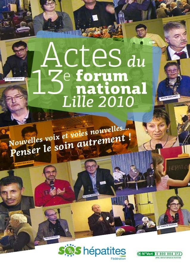 Actes du e  orum f 13Lille 2010 national . uvelles.. no et voies ix ment ! velles vo Nou in autre o  ser le s Pen  N°Vert ...