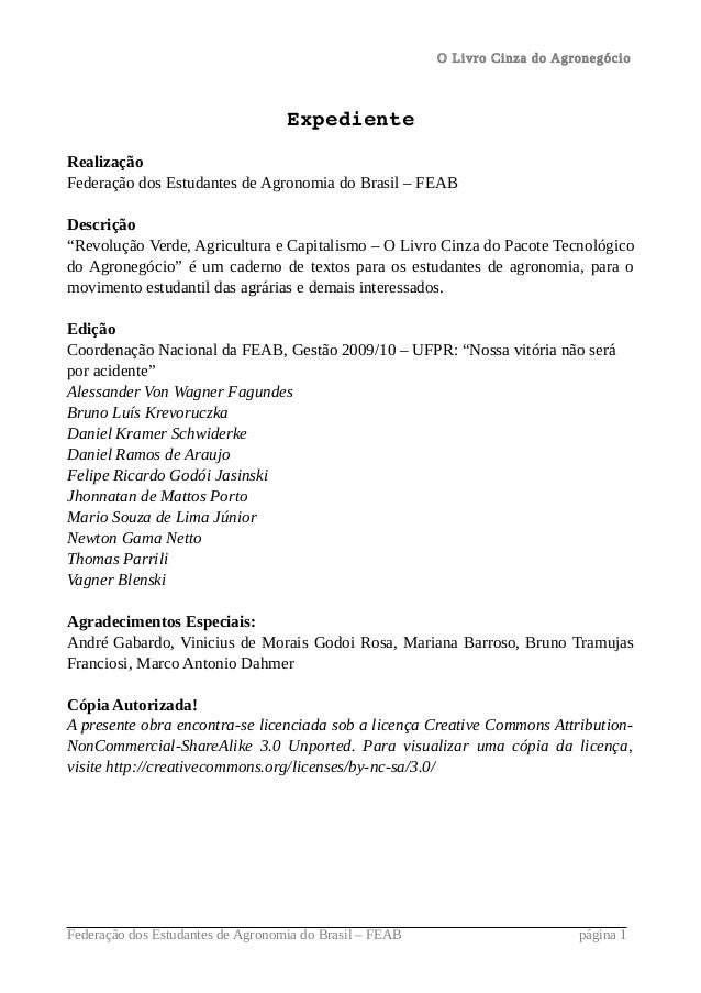 O Livro Cinza do Agronegócio                                   ExpedienteRealizaçãoFederação dos Estudantes de Agronomia d...