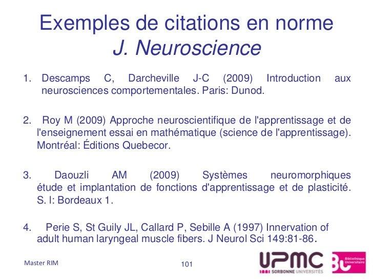 Exemples de citations en norme           J. Neuroscience1. Descamps C, Darcheville J-C (2009) Introduction                ...
